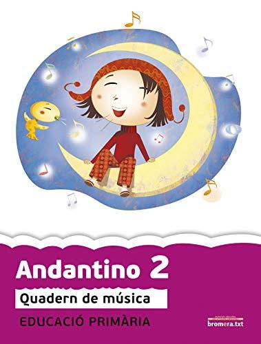 Andantino 2: Quadern de música. Primer cicle de Primària. 2n curs (Bromera.txt)...