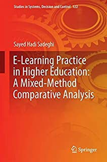 E-Learning Practice in Higher Education: A Mixed-Method Comparative Analysis: 122 (Studies in Systems, Decision and Control)