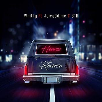 Hearse in Reverse (feat. Juice9dime & BTR)