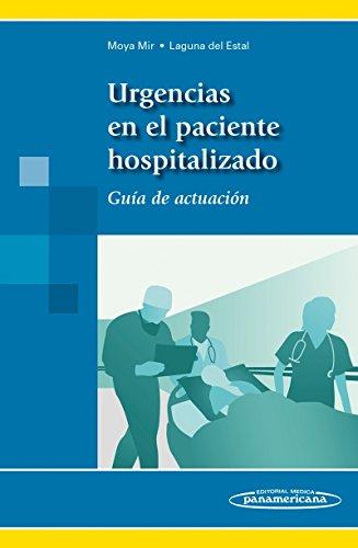 Urgencias en el Paciente Hospitalizado. Guía de actuación