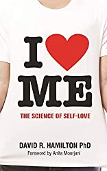 I Heart Me: The Science of Self-Love Kindle Edition science of self-love