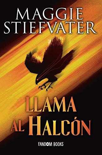 Llama al halcón: Trilogía de los soñadores. Libro 1 (Fantasía)