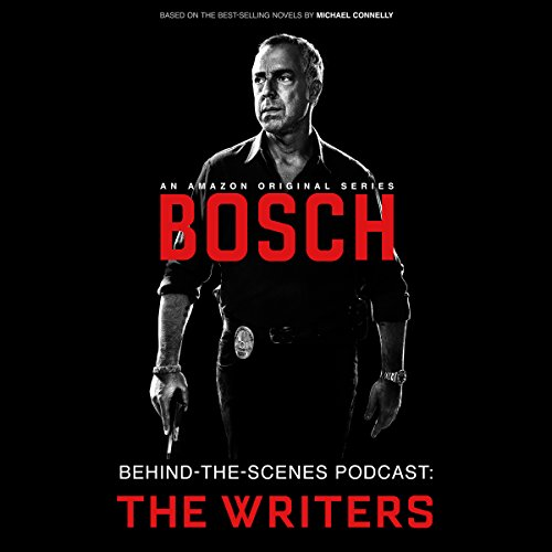 Bosch Behind-the-Scenes Podcast: The Writers audiobook cover art