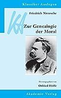 Friedrich Nietzsche: Genealogie Der Moral (Klassiker Auslegen)