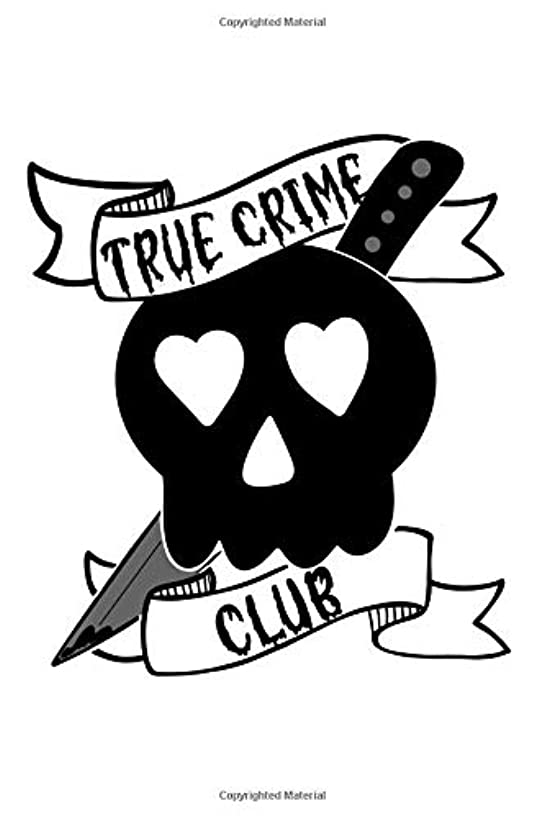 True Crime Club: A Notebook Inspired by Investigations, Cold Cases, Murder, and Skulls and Knives