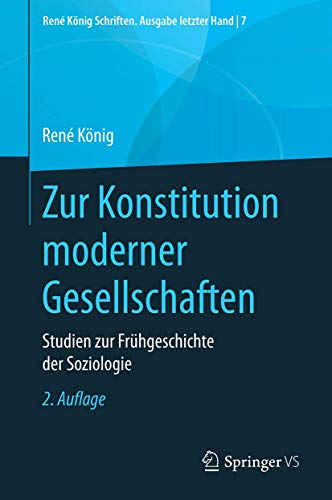 Zur Konstitution moderner Gesellschaften: Studien zur Frühgeschichte der Soziologie (René König S