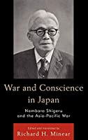 War and Conscience in Japan: Nambara Shigeru and the Asia-Pacific War (Asian Voices)
