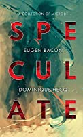 Speculate: A Collection of Microlit