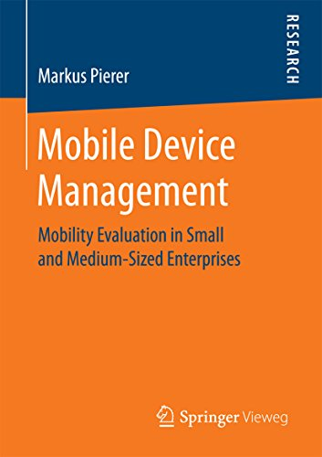 Mobile Device Management: Mobility Evaluation in Small and Medium-Sized Enterprises (English Edition)