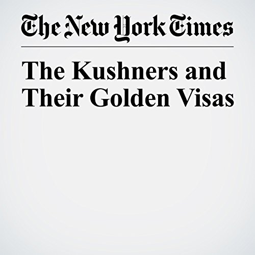 The Kushners and Their Golden Visas copertina