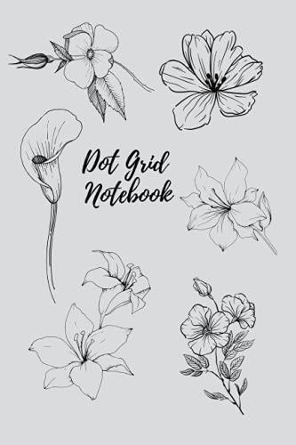 Flower Dot Grid Notebook: 6x9 Bullet Notebook Dot Grid Time Management