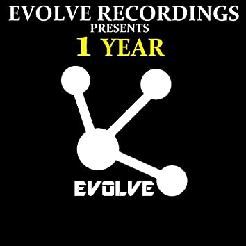 Evolve Recordings Presents: 1 Year