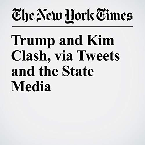 Trump and Kim Clash, via Tweets and the State Media copertina