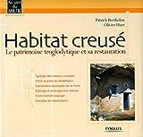 Habitat creusé - Le patrimoine troglodytique et sa restauration