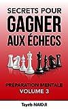 Secrets pour gagner aux échecs: la préparation mentale