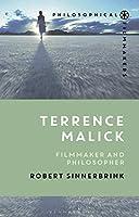 Terrence Malick: Filmmaker and Philosopher (Philosophical Filmmakers)