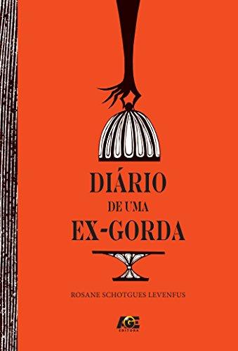 Diário de uma ex-gorda (Portuguese Edition)