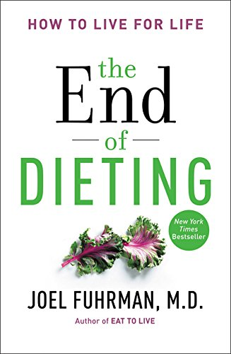 The End of Dieting: How to Live for Life (Eat for Life)