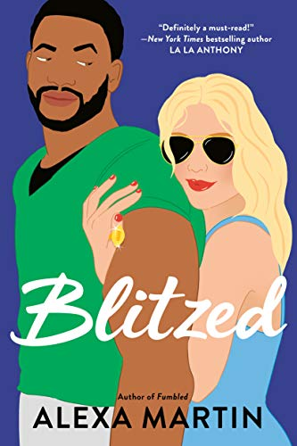 Blitzed (Playbook, The Book 3) by [Alexa Martin]