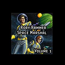 Rory Rammer, Space Marshal, Volume 1 (Dramatized)