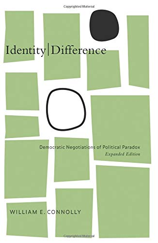 Identity\Difference: Democratic Negotiations of Political Paradox, Expanded Edition