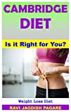 The Full Cambridge Diet for Beginner - Secrets of Weight Loss and Weight Maintenance: Cooking, Diet Plan, Healthy, Paleo, Meals, , Weight Loss, Rapid Fat Loss Mastery, The Plant Paradox