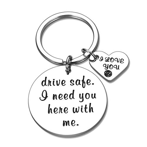 Drive Safe Gifts Keychain for Boyfriend Girlfriend I Need You Here with Me I Love You Gift Birthday Valentine's Day for Husband Wife Dad Mom New Driver Trucker Gift for Women Men