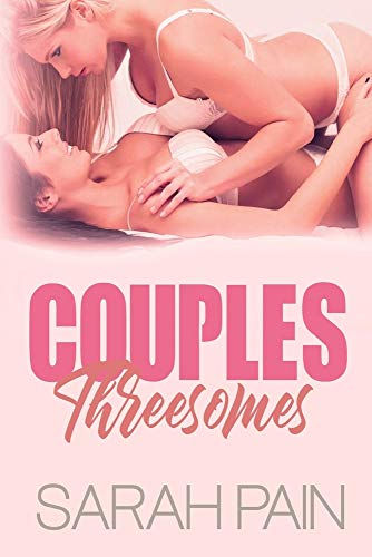 Couples Threesomes: First Time Lesbian Erotica Collection