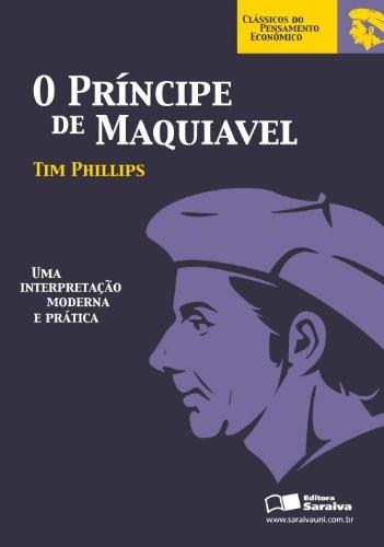 O príncipe de Maquiavel: uma Interpretação Moderna e Prática