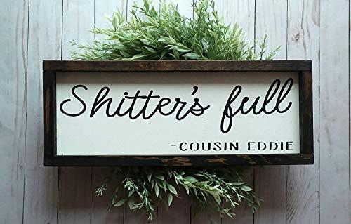 DASON Shitters Full Sign Cousin Eddie Wood Sign Bathroom Signs Funny Bathroom Sign Funny Bathroom Decor Bathroom Wall Decor