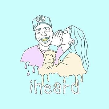 Iheard