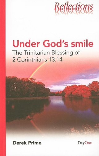 Under God's Smile: The Trinitarian Blessing of 2 Corinthians 13:14