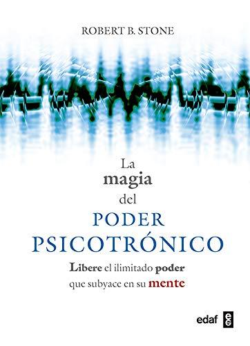 Magia del poder psicotrónico. Libere el ilimitado poder que subyace en su mente (Nueva Era)