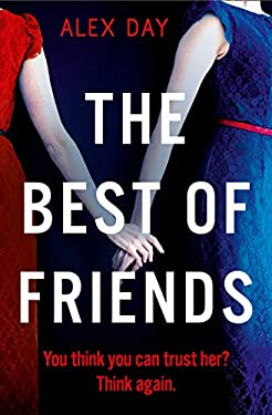 The Best of Friends: The gripping new 2021 domestic psychological thriller