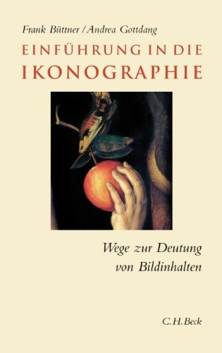 Einführung in die Ikonographie: Wege zur Deutung von Bildinhalten (C. H. Beck Studium)