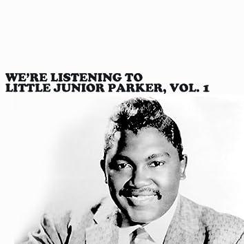We're Listening to Little Junior Parker, Vol. 1