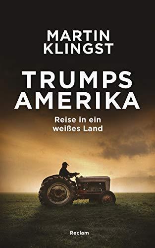 Trumps Amerika: Reise in ein weißes Land