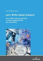 Let's Write About Science: Case Studies and Best Practises of Science Popularization and Storytelling