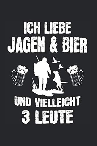 Ich Liebe Jagen & Bier: Jäger Bier & Jagd Notizbuch 6'x9' Jagdhund Geschenk für HIrsch & Wildnis Reh
