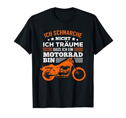 Ich schnarche nicht Ich träume dass ich ein Motorrad bin T-Shirt