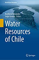 Water Resources of Chile (World Water Resources, 8)