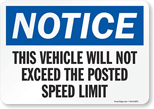 SmartSign-S-8676-EU-10 'Notice - Vehicle Will Not Exceed Speed Limit' Label | 7' x 10' Laminated Vinyl