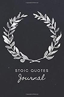 Stoic Quotes Journal / Ancient Greek Philosophers Quotes On Life: Motivational Lined Notebook (Philosophy for life)