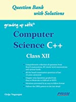 Growing Up With Computer Science C++ Xii Pbk