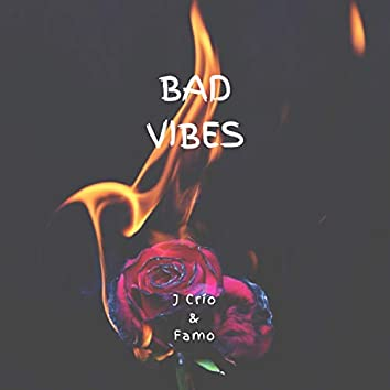 Bad Vibes (feat. J Crío)
