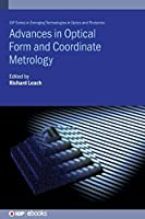 Advances in Optical Form and Coordinate Metrology (Emerging Technologies in Optics and Photonics)