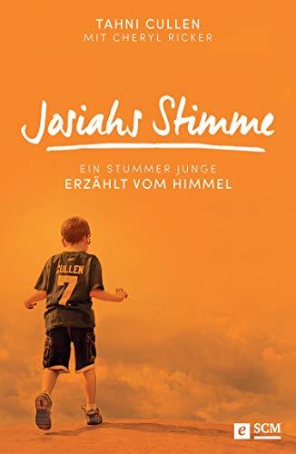 Josiahs Stimme: Ein stummer Junge erzählt vom Himmel (German Edition)