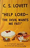 'Help Lord - The Devil Wants Me Fat!'