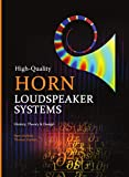 High Quality Horn Loudspeaker Systems 2019: History, Theory and Design - Bjorn Kolbrek