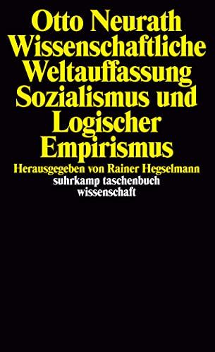 Wissenschaftliche Weltauffassung, Sozialismus und Logischer Empirismus (suhrkamp taschenbuch wissenschaft)